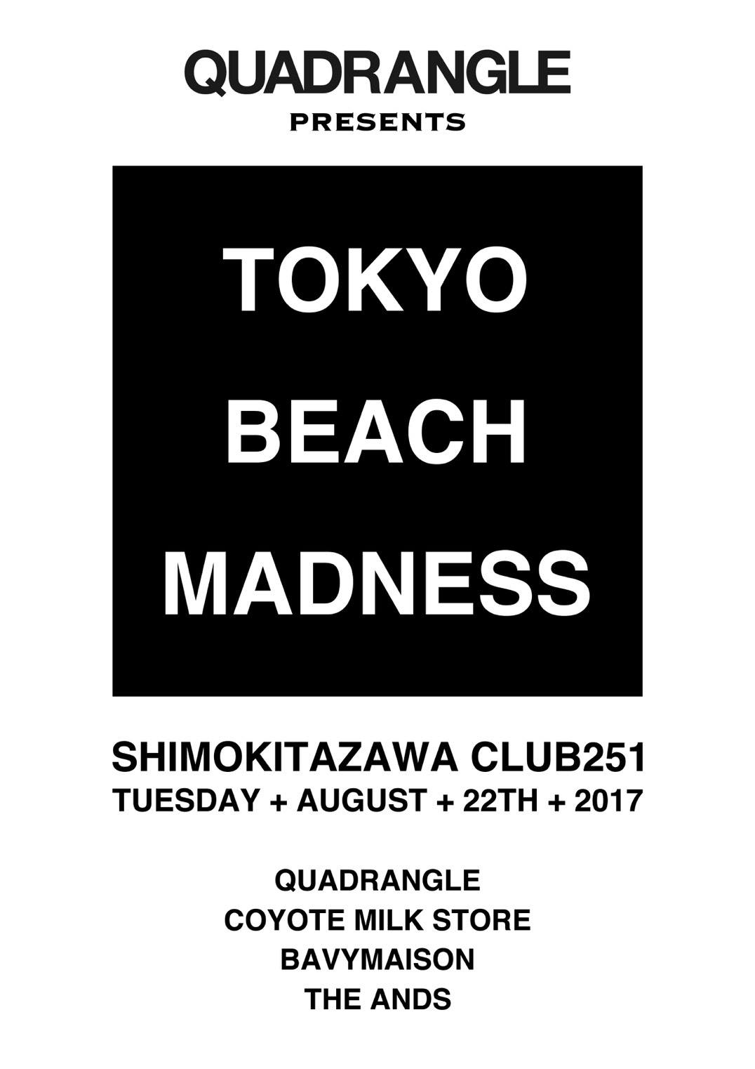 QUADRANGLE PRESENTS TOKYO BEACH MADNESS